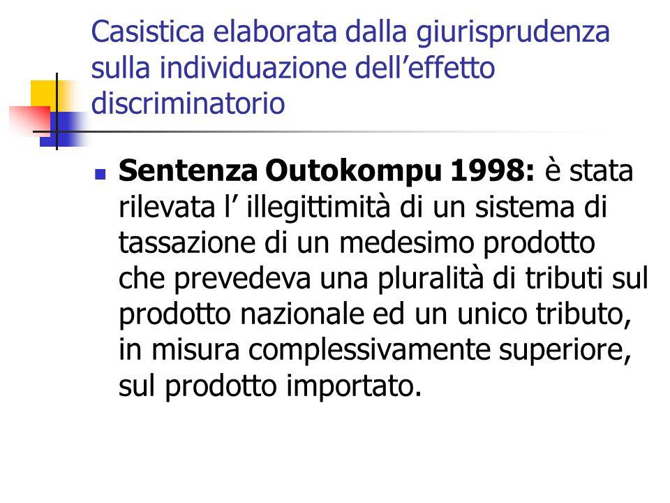 Casistica elaborata dalla giurisprudenza sulla individuazione dell'effetto discriminatorio Sentenza Outokompu 1998: è stata rilevata l' illegittimità