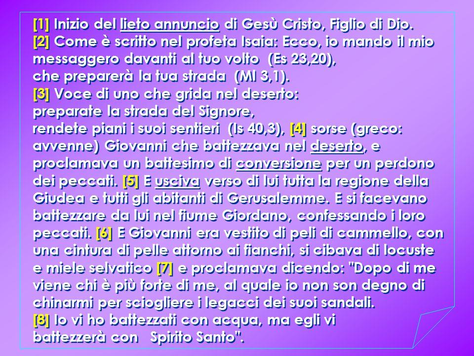 [1] Inizio del lieto annuncio di Gesù Cristo, Figlio di Dio.