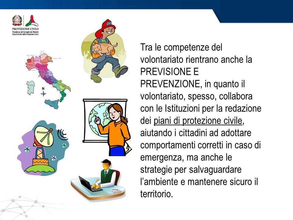 Campi scuola Anch'io sono la protezione civile 9 Previsione dei rischi e analisi del territorio Prevenzione dei rischi Soccorso a seguito di eventi calamitosi Ripristino delle normali condizioni di vita