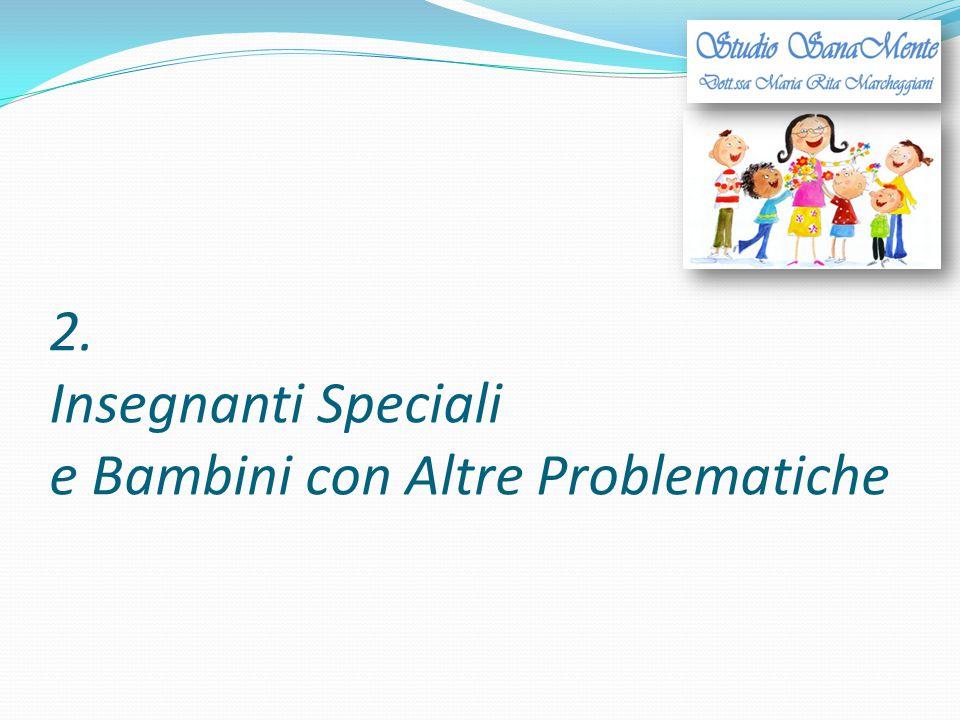 2. Insegnanti Speciali e Bambini con Altre Problematiche