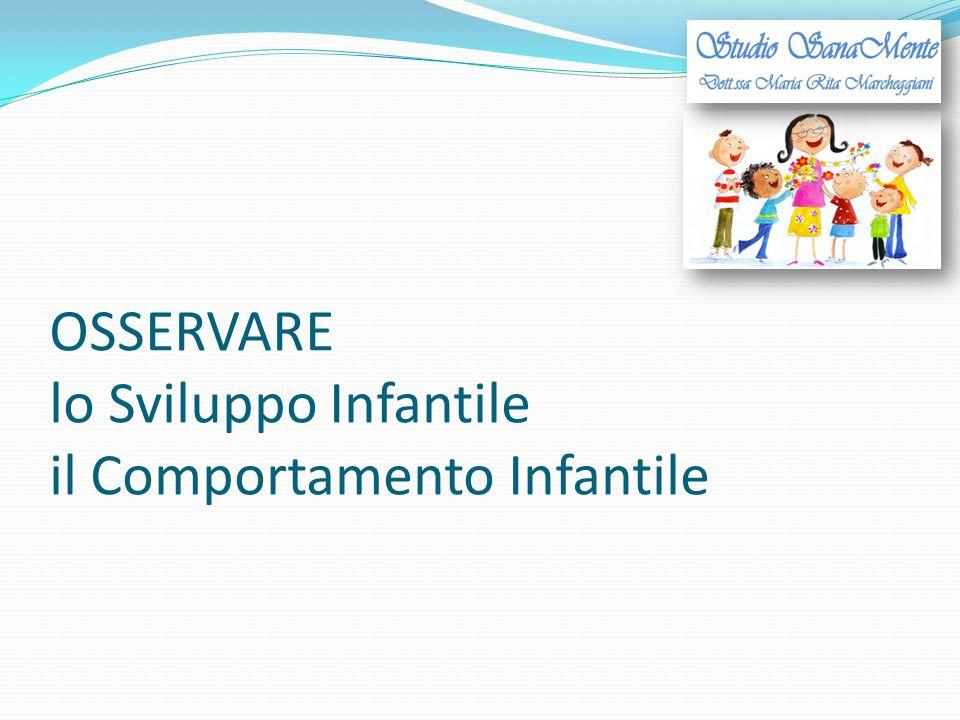 OSSERVARE lo Sviluppo Infantile il Comportamento Infantile
