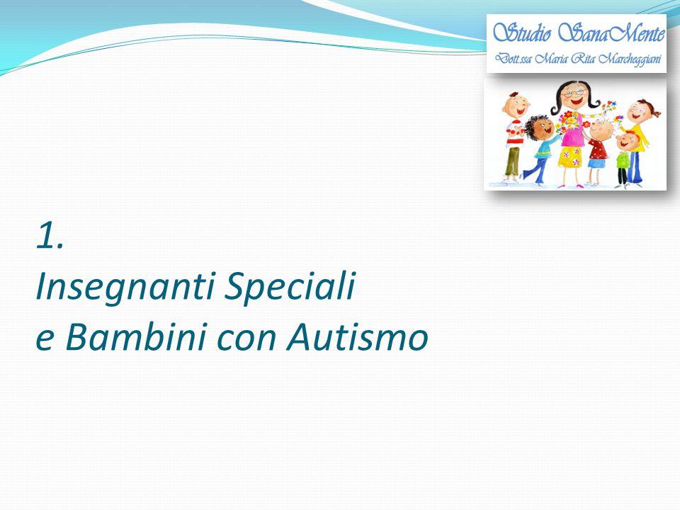 1. Insegnanti Speciali e Bambini con Autismo