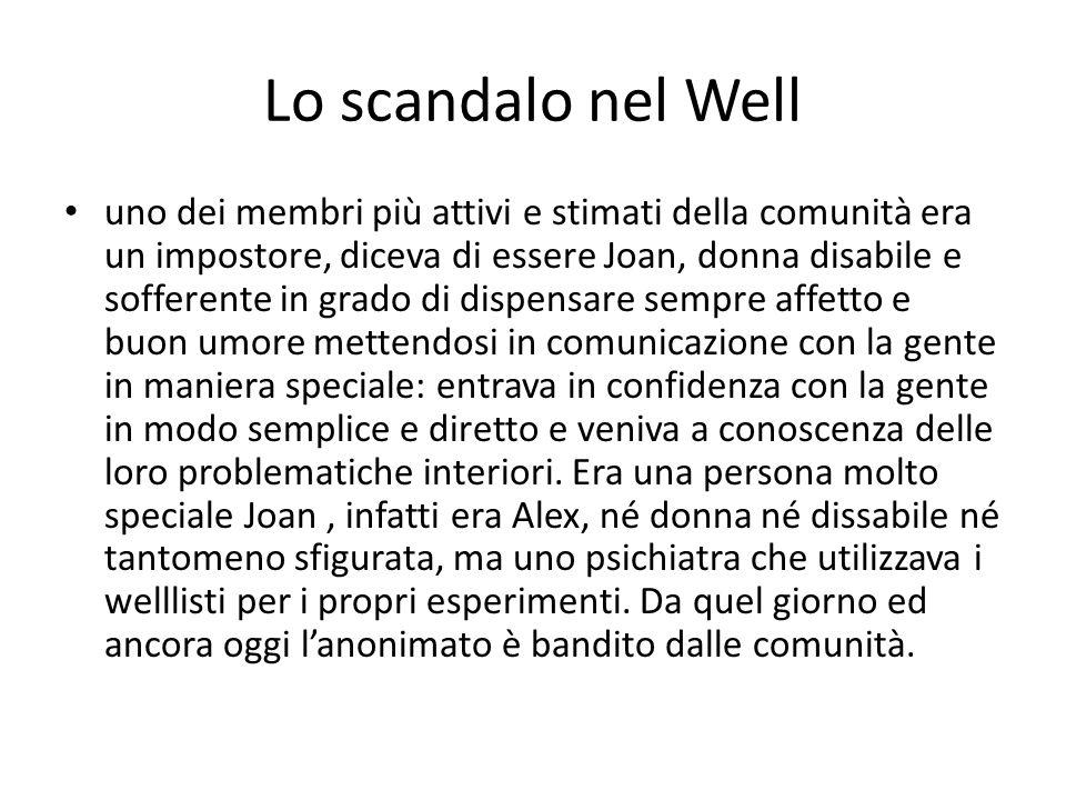 Lo scandalo nel Well uno dei membri più attivi e stimati della comunità era un impostore, diceva di essere Joan, donna disabile e sofferente in grado