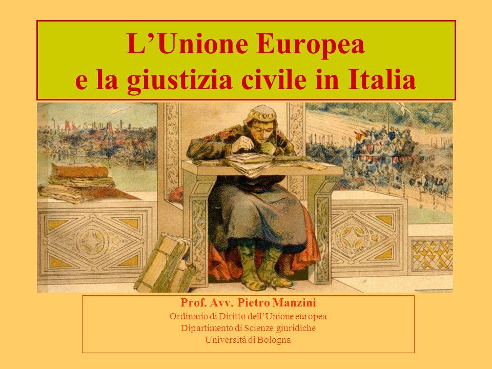 L'Unione Europea e la giustizia civile in Italia Prof.