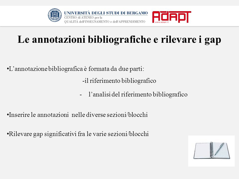 Le annotazioni bibliografiche e rilevare i gap L'annotazione bibliografica è formata da due parti: -il riferimento bibliografico - l'analisi del rifer
