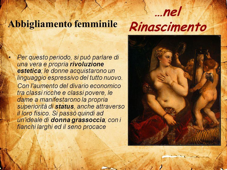 Abbigliamento femminile Per questo periodo, si può parlare di una vera e propria rivoluzione estetica; le donne acquistarono un linguaggio espressivo