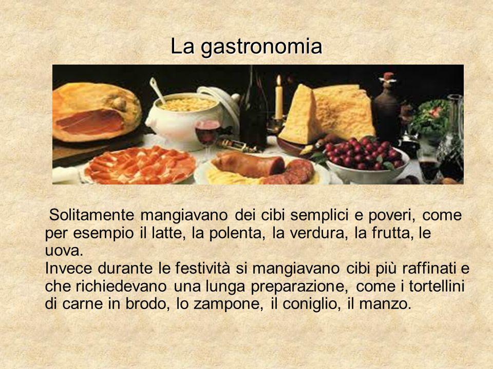 La gastronomia Solitamente mangiavano dei cibi semplici e poveri, come per esempio il latte, la polenta, la verdura, la frutta, le uova. Invece durant