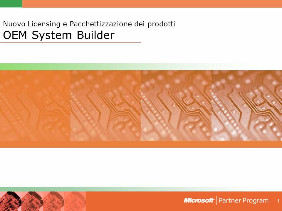 1 Nuovo Licensing e Pacchettizzazione dei prodotti OEM System Builder