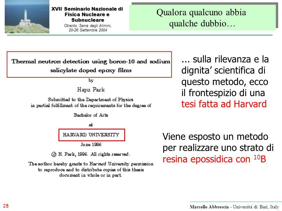 28 Marcello Abbrescia - Universitá di Bari, Italy XVII Seminario Nazionale di Fisica Nucleare e Subnucleare Otranto, Serra degli Alimini, 20-26 Settem