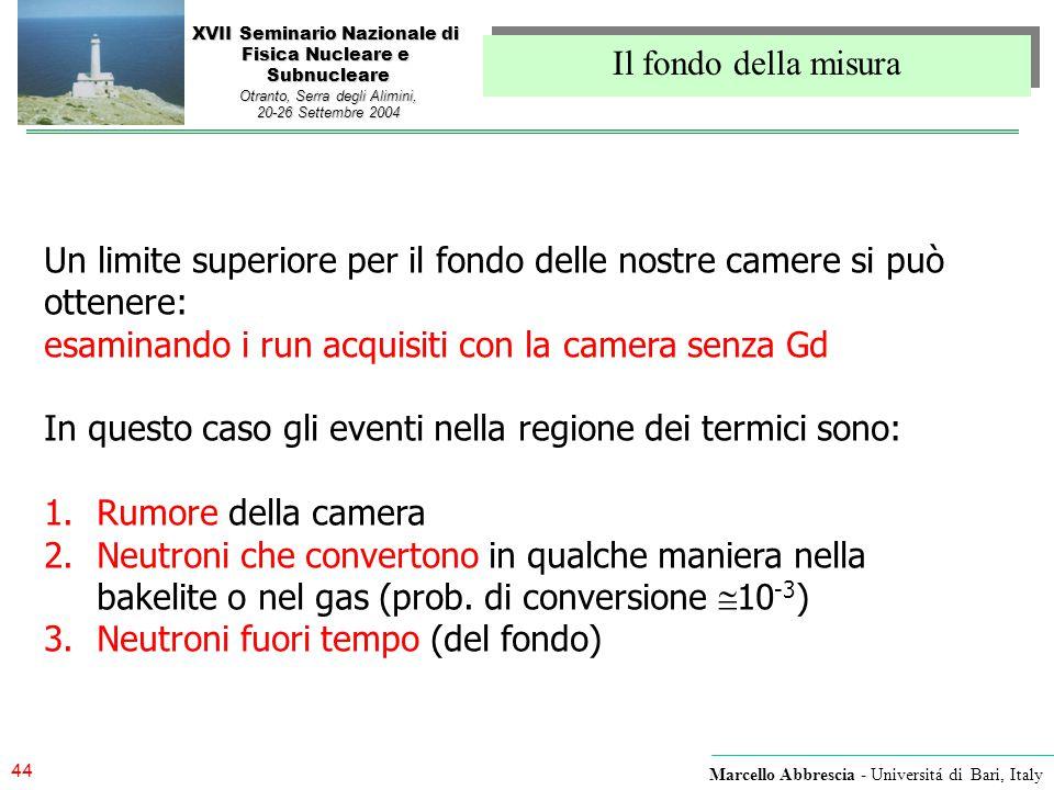 44 Marcello Abbrescia - Universitá di Bari, Italy XVII Seminario Nazionale di Fisica Nucleare e Subnucleare Otranto, Serra degli Alimini, 20-26 Settem