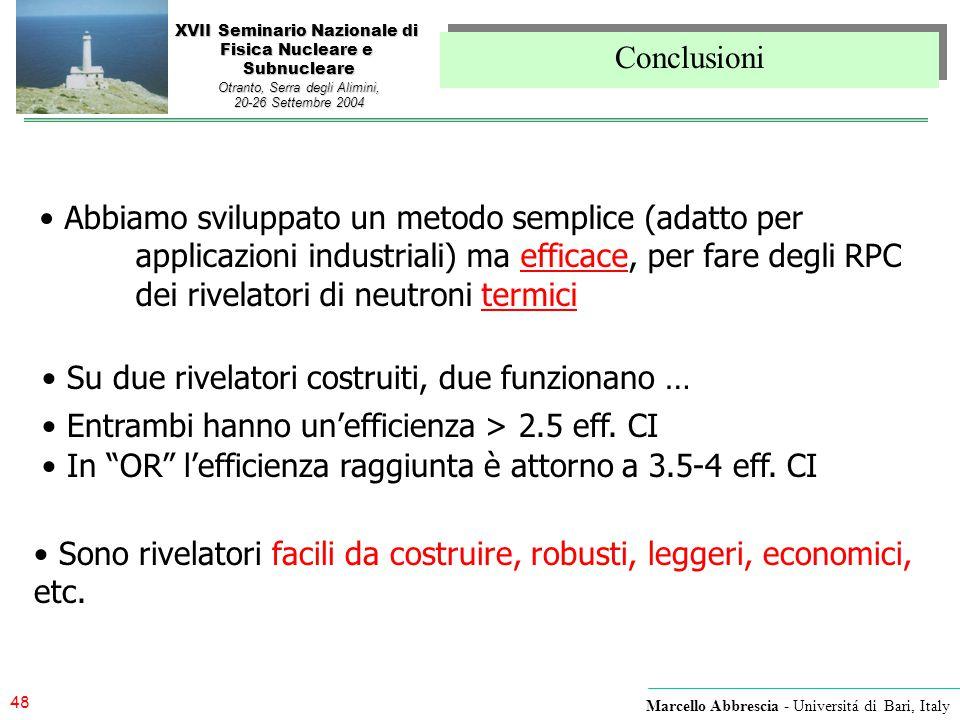 48 Marcello Abbrescia - Universitá di Bari, Italy XVII Seminario Nazionale di Fisica Nucleare e Subnucleare Otranto, Serra degli Alimini, 20-26 Settem