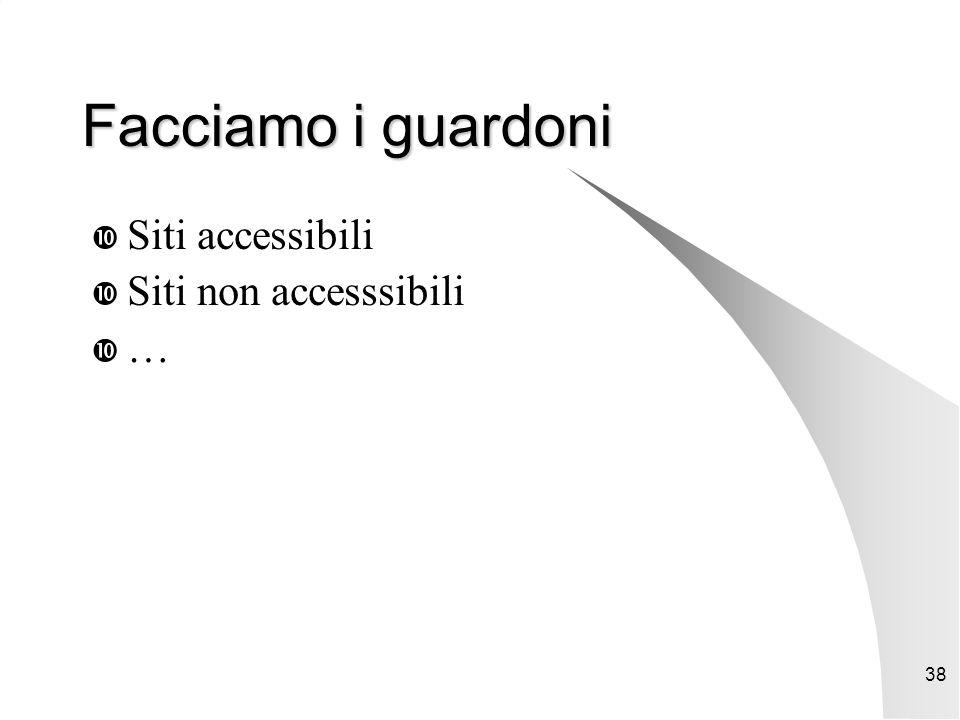 38 Facciamo i guardoni  Siti accessibili  Siti non accesssibili  …