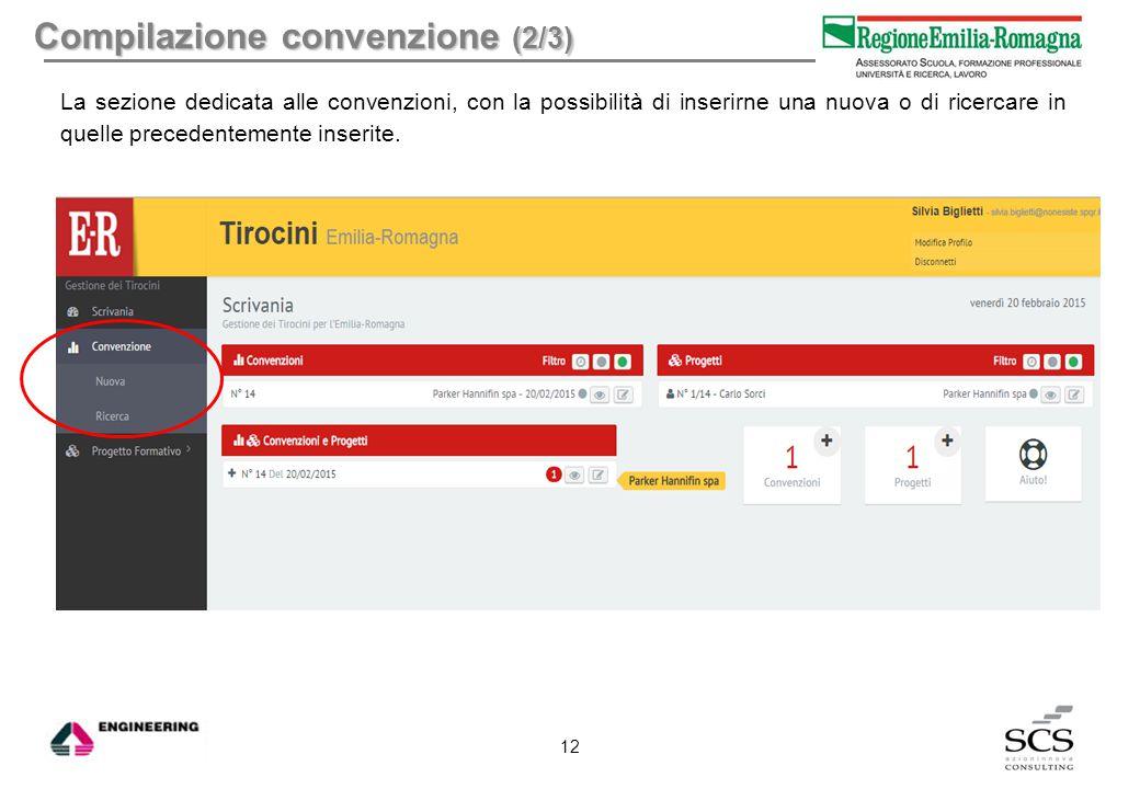 Compilazione convenzione (2/3) La sezione dedicata alle convenzioni, con la possibilità di inserirne una nuova o di ricercare in quelle precedentement