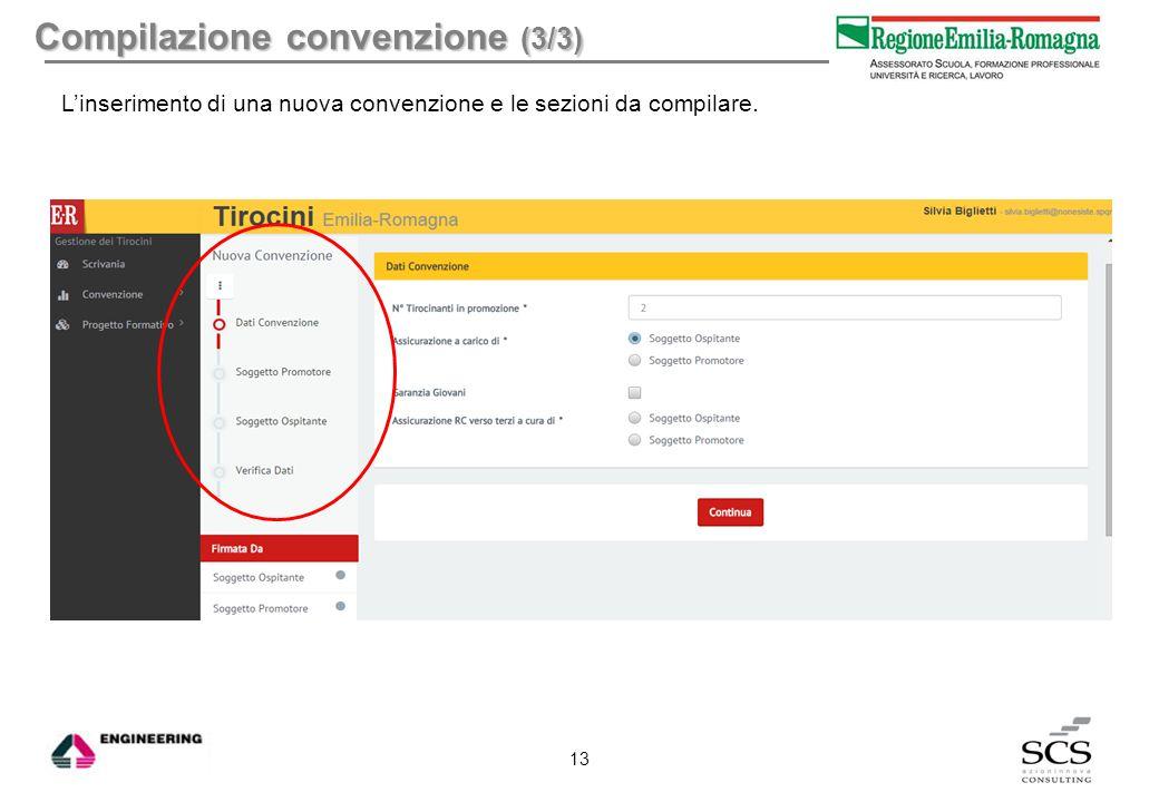 Compilazione convenzione (3/3) L'inserimento di una nuova convenzione e le sezioni da compilare. 13