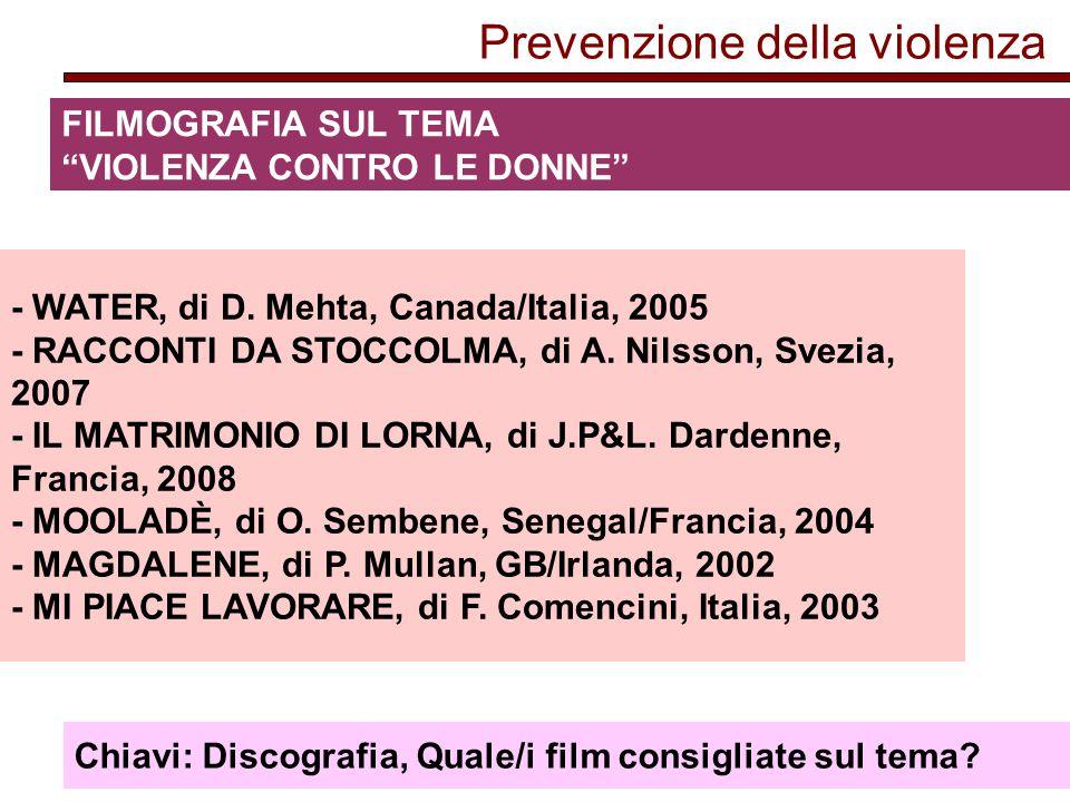Prevenzione della violenza FILMOGRAFIA SUL TEMA VIOLENZA CONTRO LE DONNE - WATER, di D.