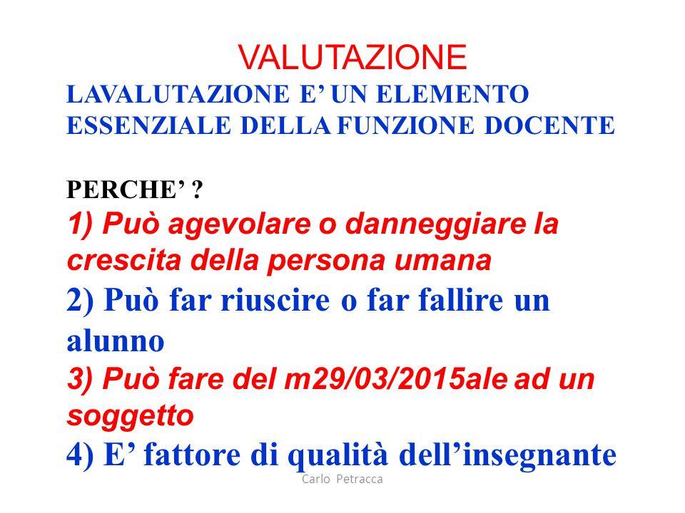 Carlo Petracca DOCIMOLOGIA Campo di indagine 1 – DOCIMOLOGIA DELLE FUNZIONI Perché si valuta .