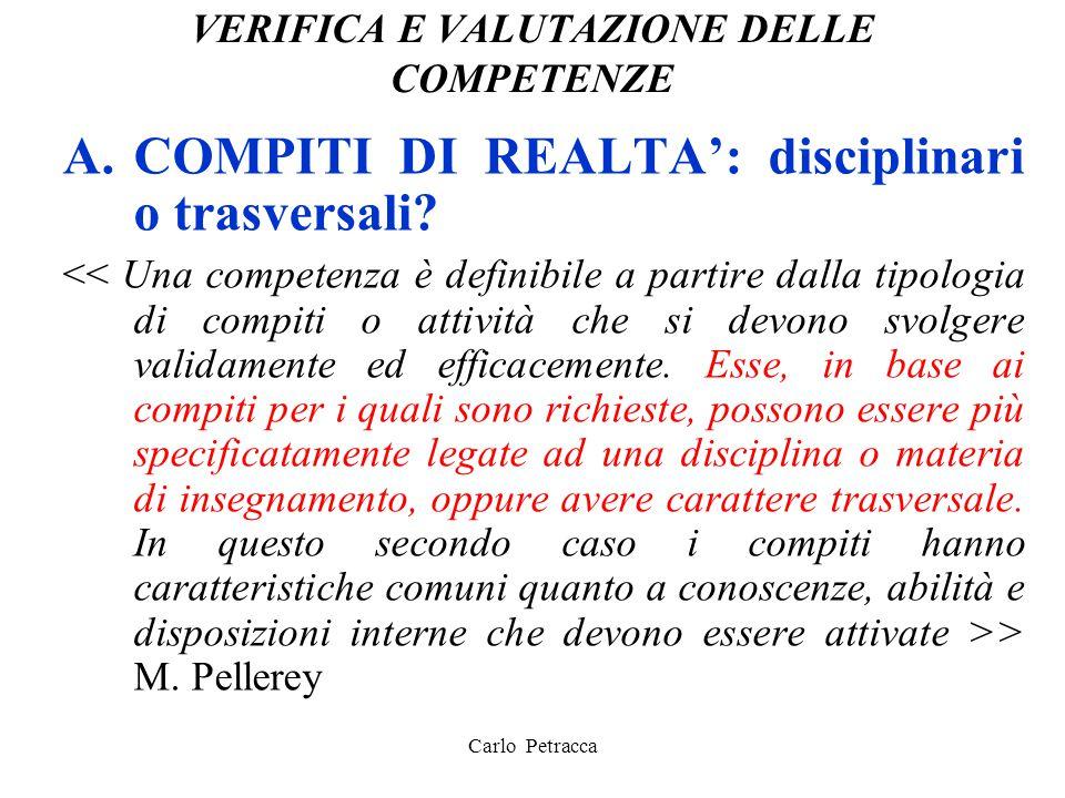 VERIFICA E VALUTAZIONE DELLE COMPETENZE A.COMPITI DI REALTA': disciplinari o trasversali? > M. Pellerey Carlo Petracca