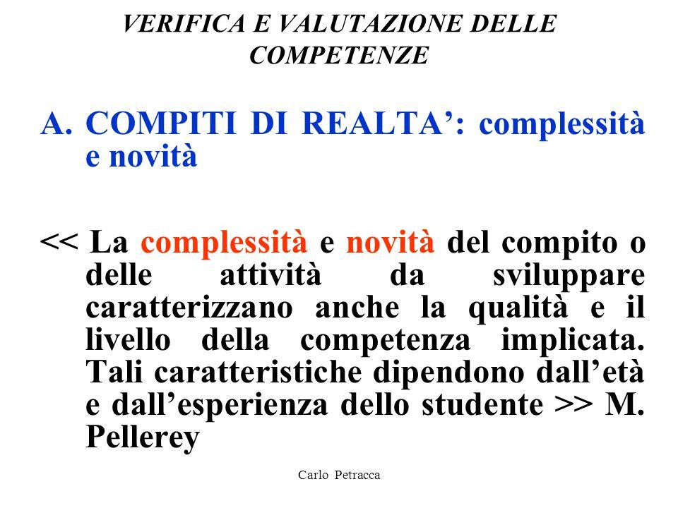 VERIFICA E VALUTAZIONE DELLE COMPETENZE A.COMPITI DI REALTA': complessità e novità > M. Pellerey Carlo Petracca