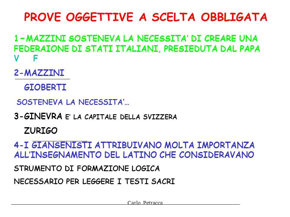 PROVE OGGETTIVE A SCELTA OBBLIGATA 1 - MAZZINI SOSTENEVA LA NECESSITA' DI CREARE UNA FEDERAIONE DI STATI ITALIANI, PRESIEDUTA DAL PAPA V F 2-MAZZINI G