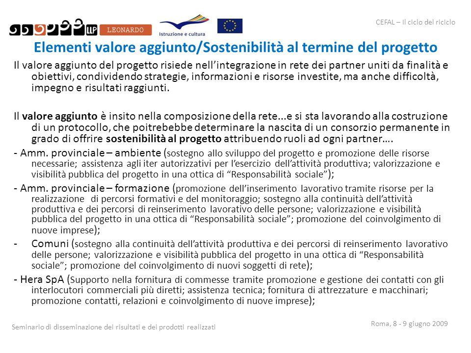 CEFAL – Il ciclo del riciclo Seminario di disseminazione dei risultati e dei prodotti realizzati Roma, 8 - 9 giugno 2009 Elementi valore aggiunto/Sost