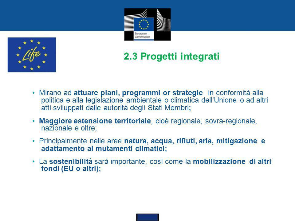 2.3 Progetti integrati Mirano ad attuare plani, programmi or strategie in conformità alla politica e alla legislazione ambientale o climatica dell'Uni