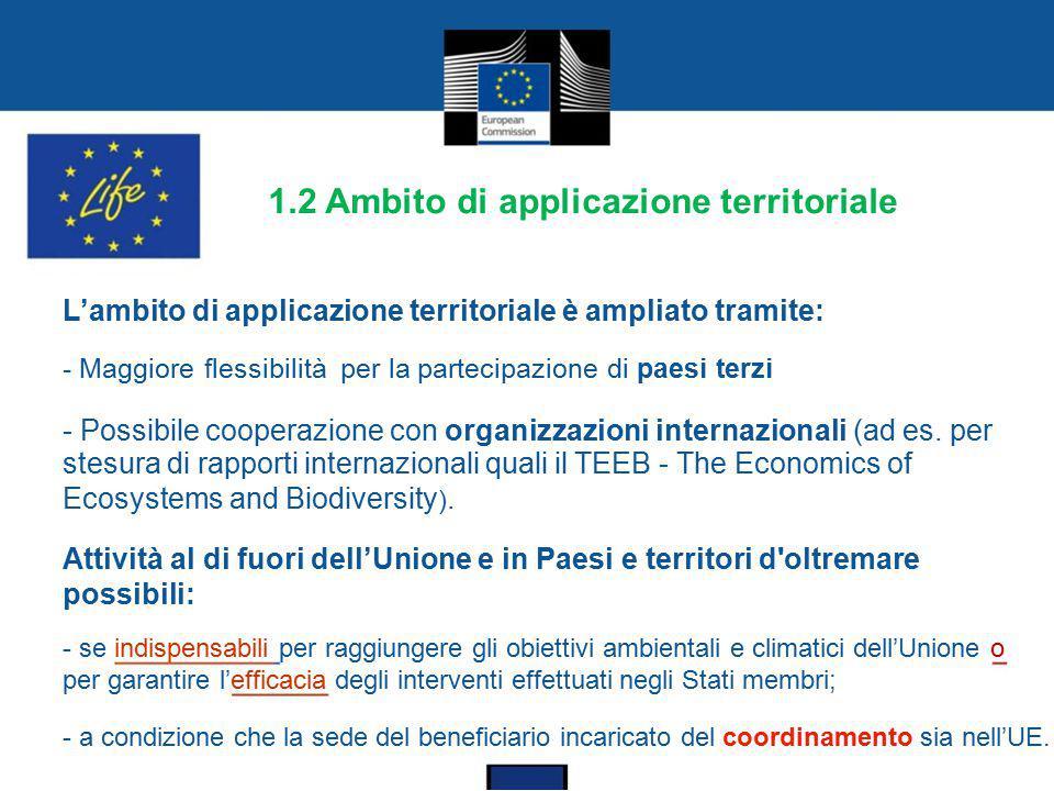 1.2 Ambito di applicazione territoriale L'ambito di applicazione territoriale è ampliato tramite: - Maggiore flessibilità per la partecipazione di pae