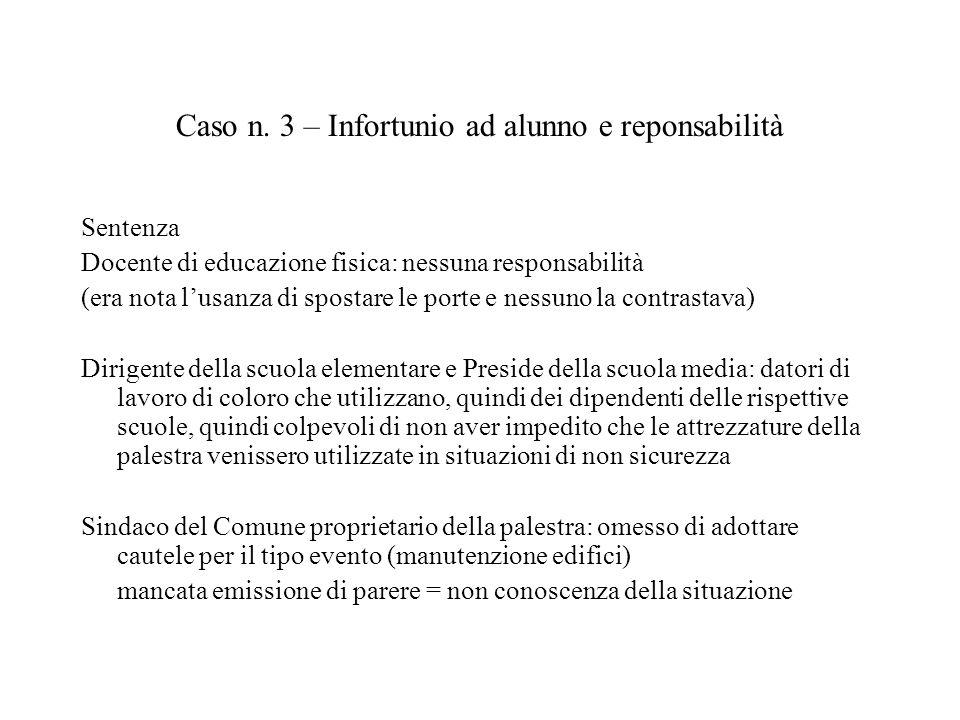 Caso n. 3 – Infortunio ad alunno e reponsabilità Sentenza Docente di educazione fisica: nessuna responsabilità (era nota l'usanza di spostare le porte