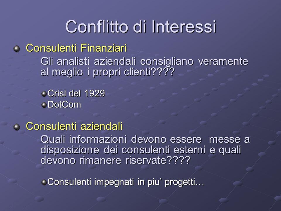 3 Conflitto di Interessi Consulenti Finanziari Consulenti Finanziari Gli analisti aziendali consigliano veramente al meglio i propri clienti .