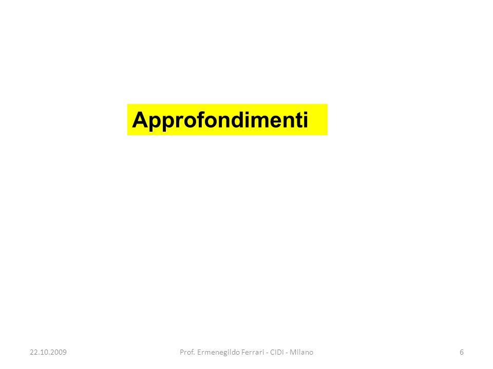 22.10.2009Prof. Ermenegildo Ferrari - CIDI - Milano27
