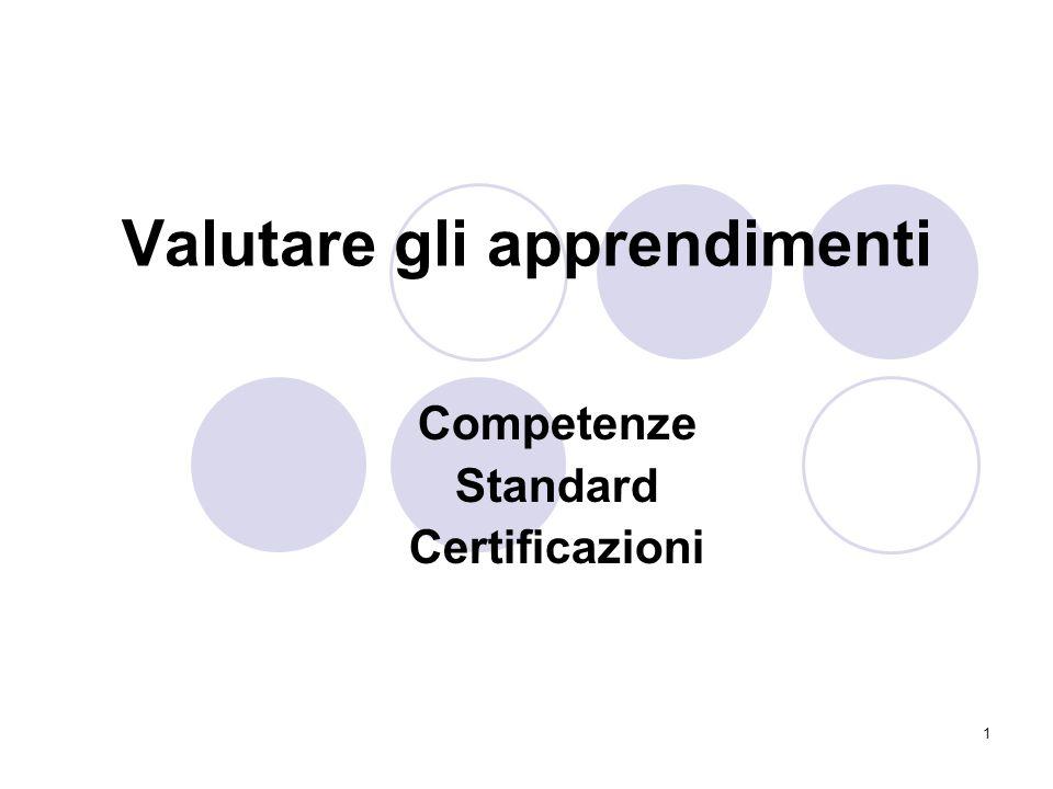 1 Valutare gli apprendimenti Competenze Standard Certificazioni