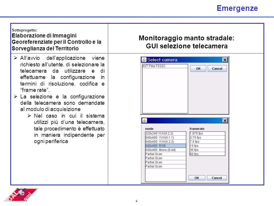 4 Emergenze  All'avvio dell'applicazione viene richiesto all'utente, di selezionare la telecamera da utilizzare e di effettuarne la configurazione in termini di risoluzione, codifica e frame rate .