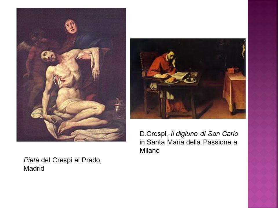Pietà del Crespi al Prado, Madrid D.Crespi, Il digiuno di San Carlo in Santa Maria della Passione a Milano