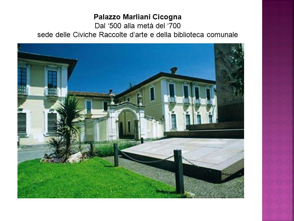 Palazzo Marliani Cicogna Dal '500 alla metà del '700 sede delle Civiche Raccolte d'arte e della biblioteca comunale