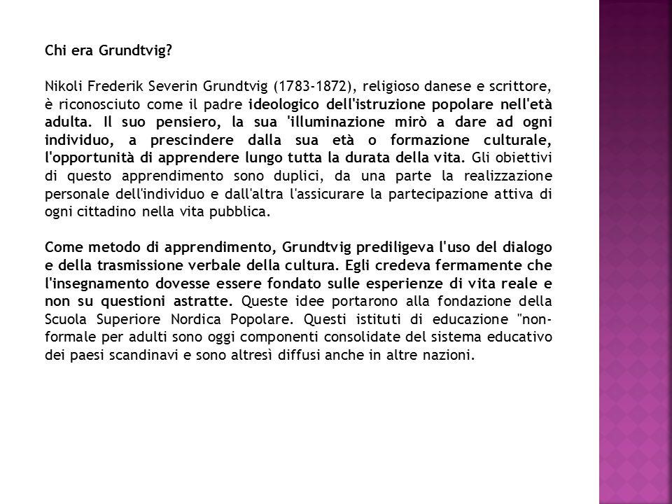 Chi era Grundtvig? Nikoli Frederik Severin Grundtvig (1783-1872), religioso danese e scrittore, è riconosciuto come il padre ideologico dell'istruzion