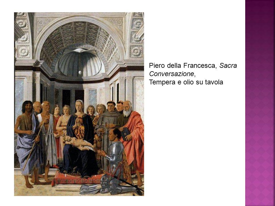 Piero della Francesca, Sacra Conversazione, Tempera e olio su tavola