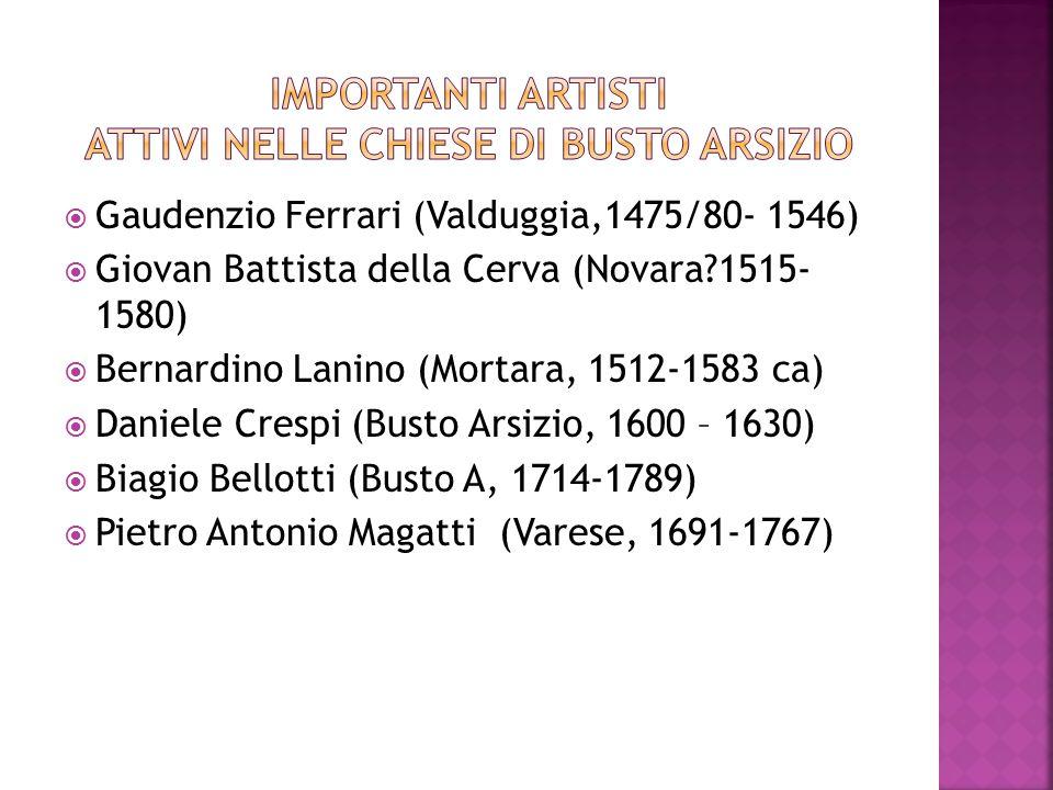  Gaudenzio Ferrari (Valduggia,1475/80- 1546)  Giovan Battista della Cerva (Novara?1515- 1580)  Bernardino Lanino (Mortara, 1512-1583 ca)  Daniele