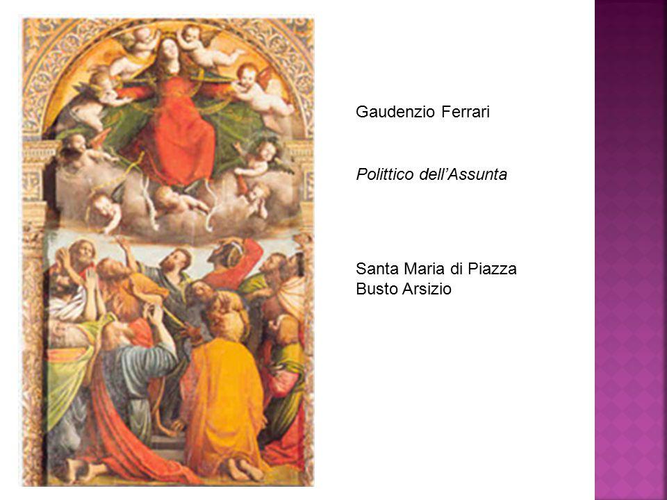 Gaudenzio Ferrari Polittico dell'Assunta Santa Maria di Piazza Busto Arsizio