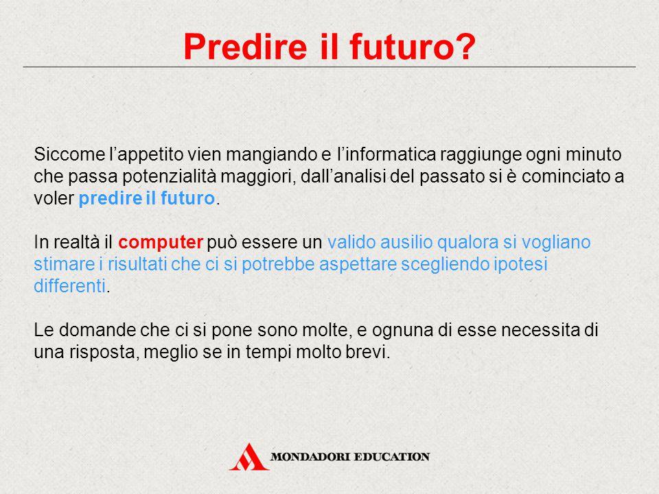 Predire il futuro.