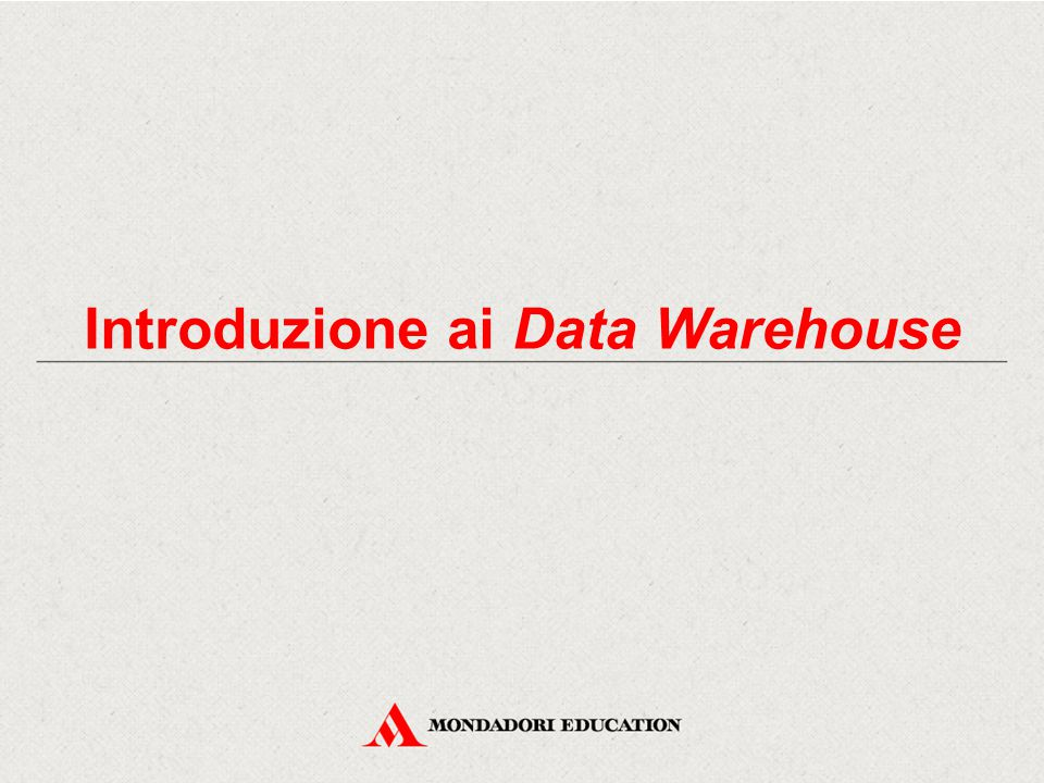 Introduzione ai Data Warehouse