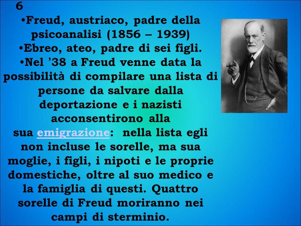 6 Freud, austriaco, padre della psicoanalisi (1856 – 1939) Ebreo, ateo, padre di sei figli.