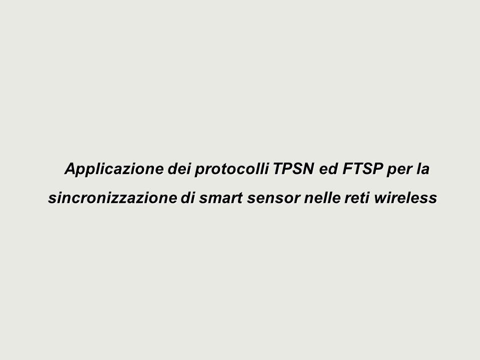 Applicazione dei protocolli TPSN ed FTSP per la sincronizzazione di smart sensor nelle reti wireless