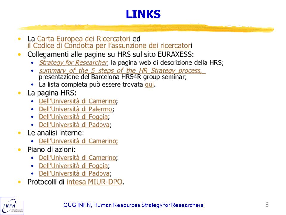 LINKS CUG INFN, Human Resources Strategy for Researchers 8 La Carta Europea dei Ricercatori edCarta Europea dei Ricercatori