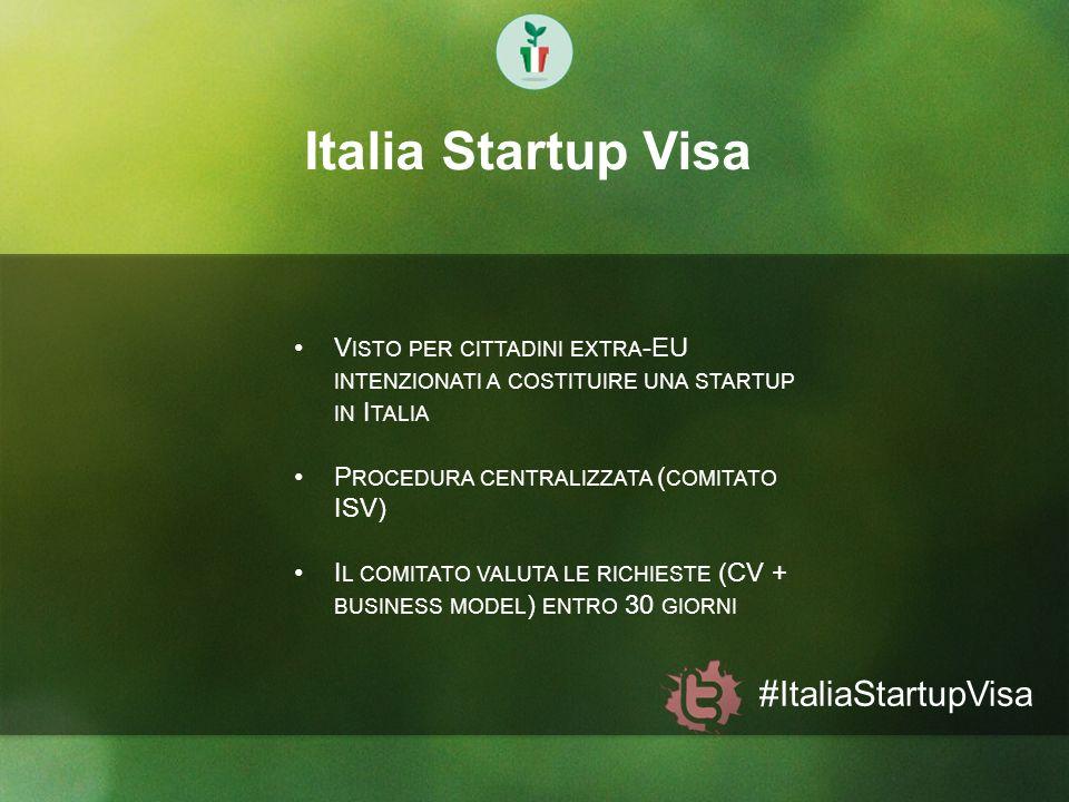Italia Startup Visa V ISTO PER CITTADINI EXTRA -EU INTENZIONATI A COSTITUIRE UNA STARTUP IN I TALIA P ROCEDURA CENTRALIZZATA ( COMITATO ISV) I L COMIT