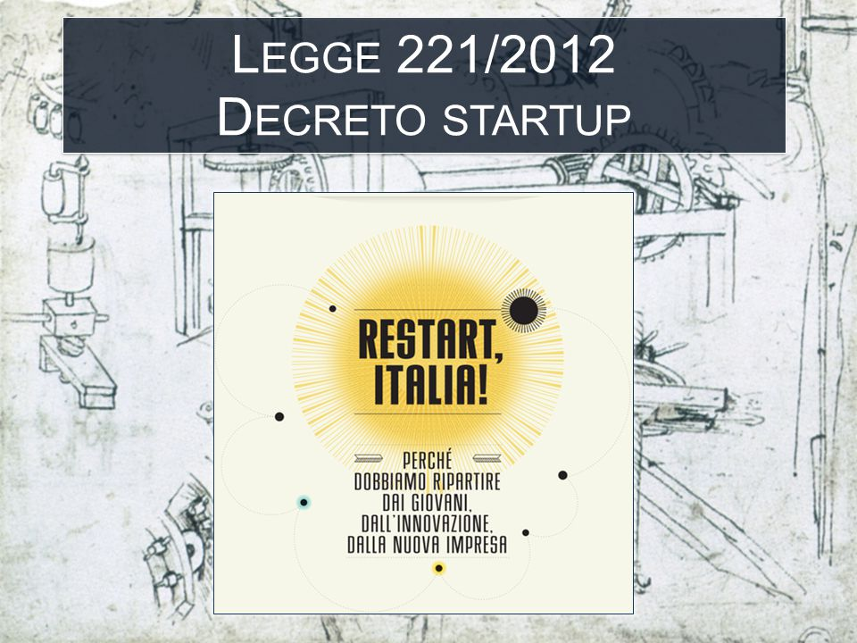 STARTUP INNOVATIVA L EGGE 221/2012 D ECRETO STARTUP D EFINIZIONE