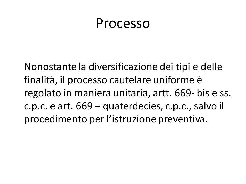 Processo Nonostante la diversificazione dei tipi e delle finalità, il processo cautelare uniforme è regolato in maniera unitaria, artt. 669- bis e ss.