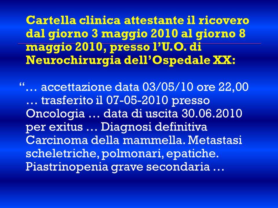 """Cartella clinica attestante il ricovero dal giorno 3 maggio 2010 al giorno 8 maggio 2010, presso l'U.O. di Neurochirurgia dell'Ospedale XX: """"… accetta"""