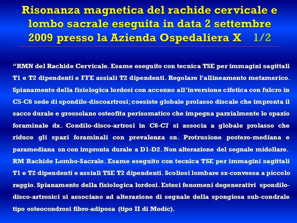 """""""RMN del Rachide Cervicale. Esame eseguito con tecnica TSE per immagini sagittali T1 e T2 dipendenti e FFE assiali T2 dipendenti. Regolare l'allineame"""