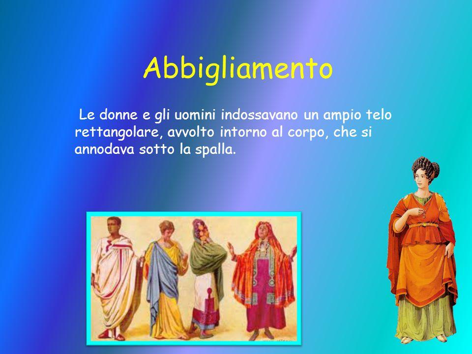 Abbigliamento Le donne e gli uomini indossavano un ampio telo rettangolare, avvolto intorno al corpo, che si annodava sotto la spalla.