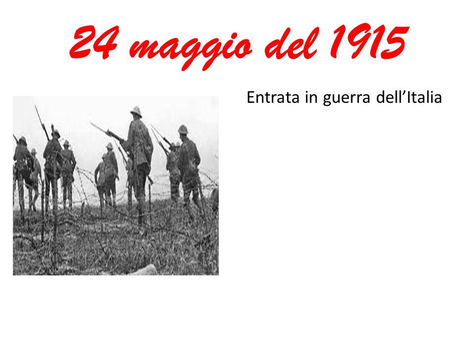24 maggio del 1915 Entrata in guerra dell'Italia