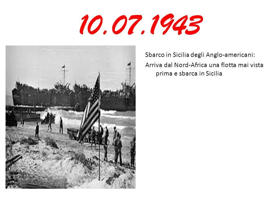 10.07.1943 Sbarco in Sicilia degli Anglo-americani: Arriva dal Nord-Africa una flotta mai vista prima e sbarca in Sicilia